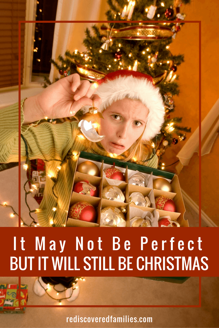 It May Not Be A Perfect Christmas But It Will Still Be Wonderful